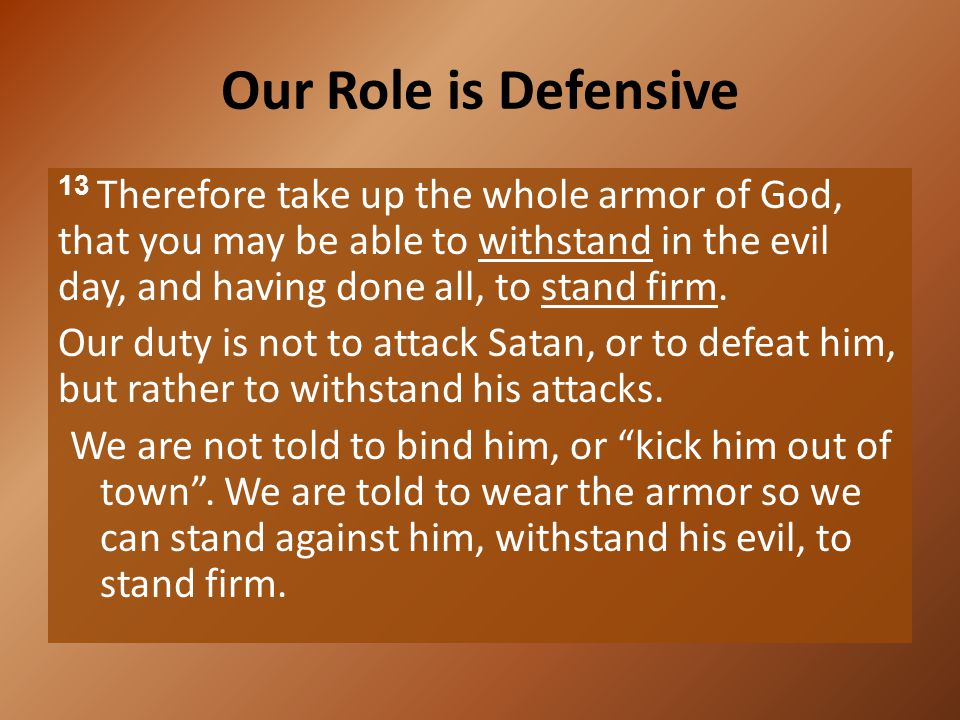 Our Role is Defensive