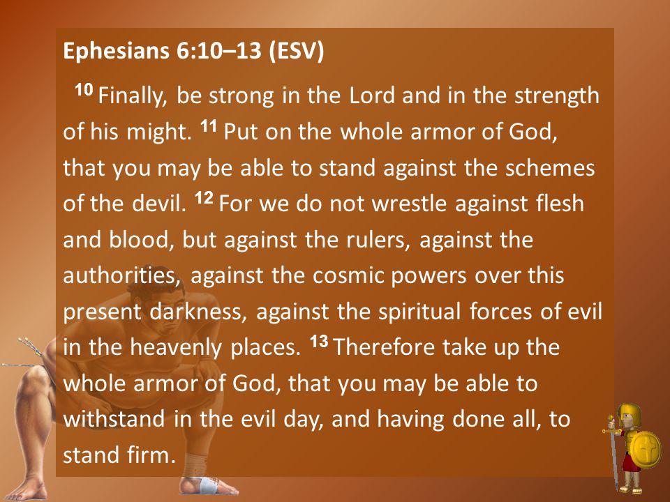 Ephesians 6:10–13 (ESV)