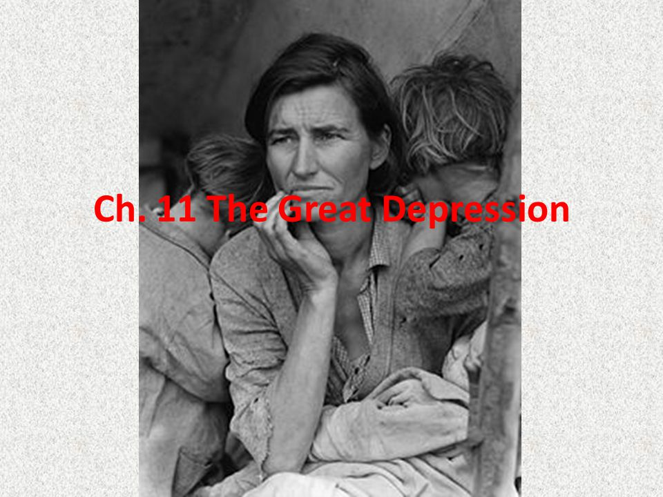Ch. 11 The Great Depression