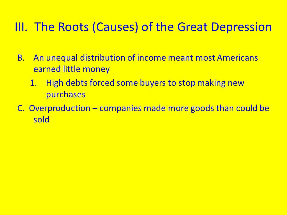 III. The Roots (Causes) of the Great Depression