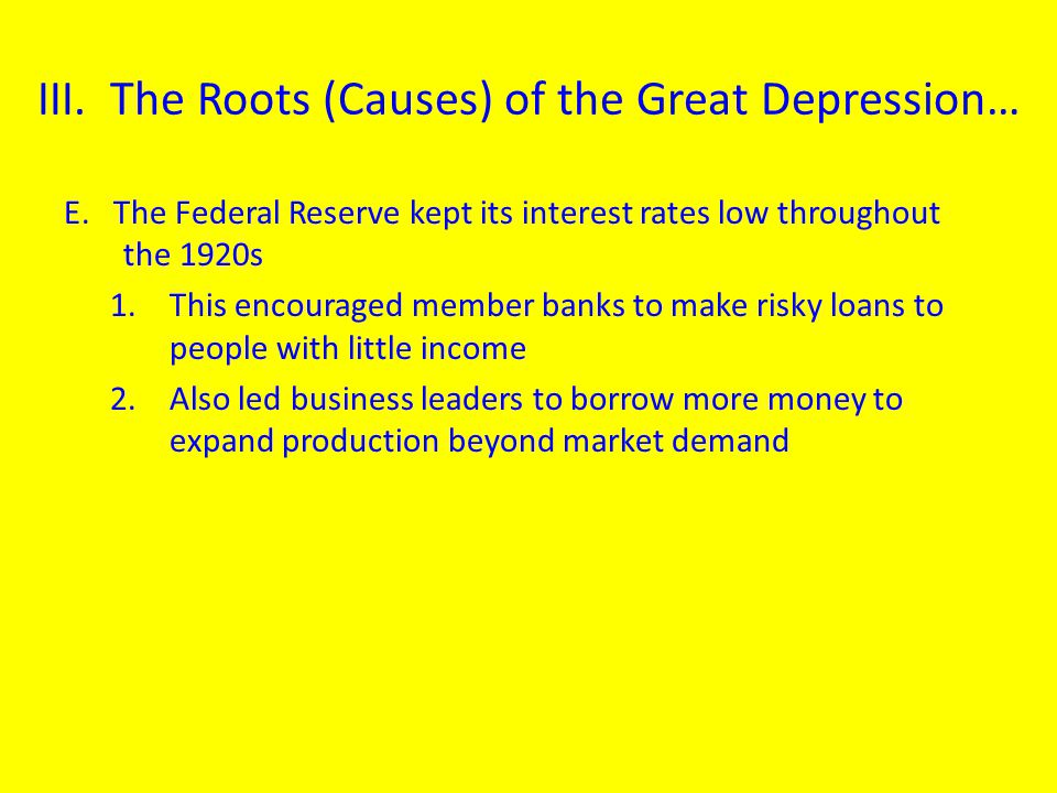 III. The Roots (Causes) of the Great Depression…