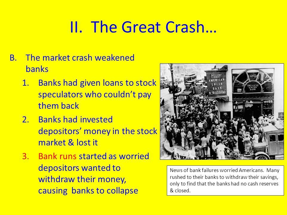II. The Great Crash… The market crash weakened banks