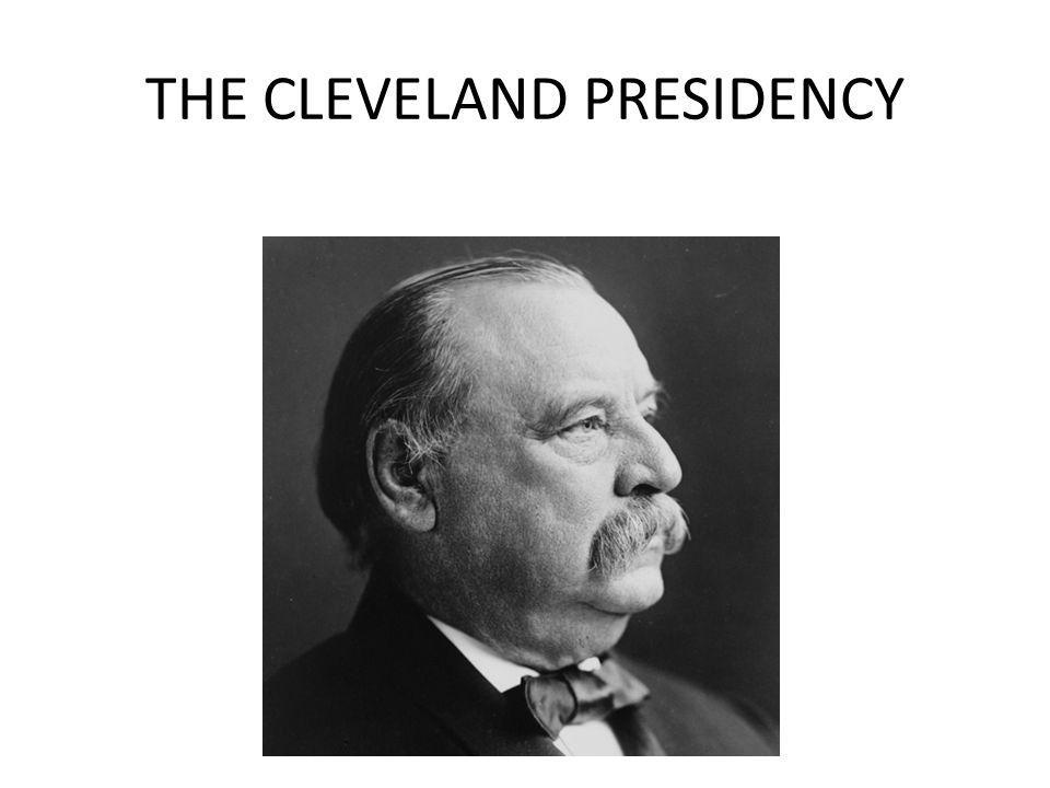 THE CLEVELAND PRESIDENCY