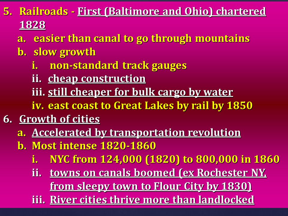 Railroads - First (Baltimore and Ohio) chartered 1828