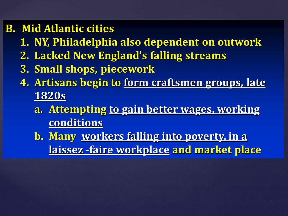 Mid Atlantic cities NY, Philadelphia also dependent on outwork. Lacked New England's falling streams.