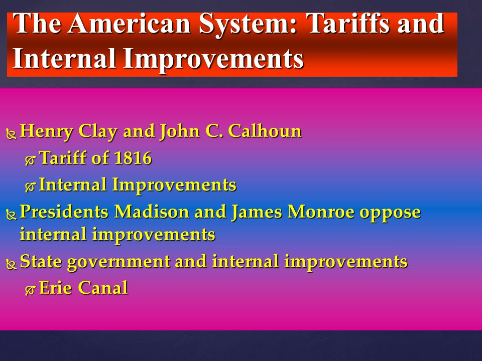 The American System: Tariffs and Internal Improvements