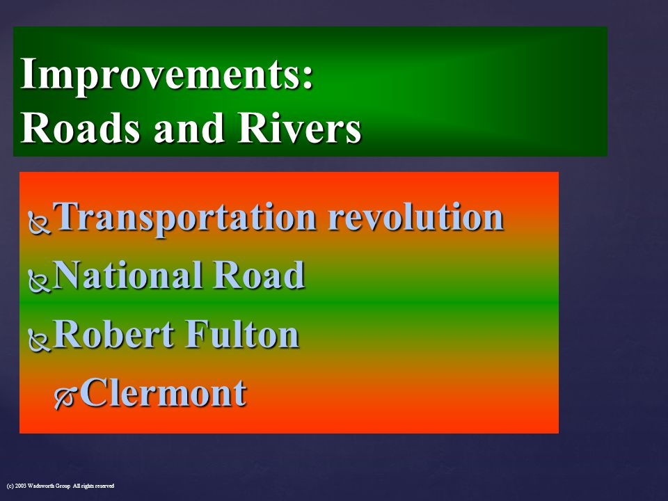 Improvements: Roads and Rivers
