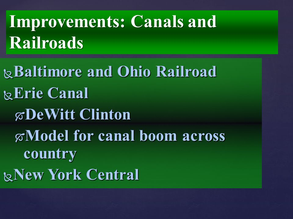 Improvements: Canals and Railroads