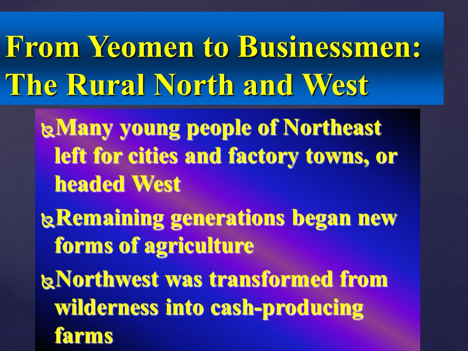 From Yeomen to Businessmen: The Rural North and West