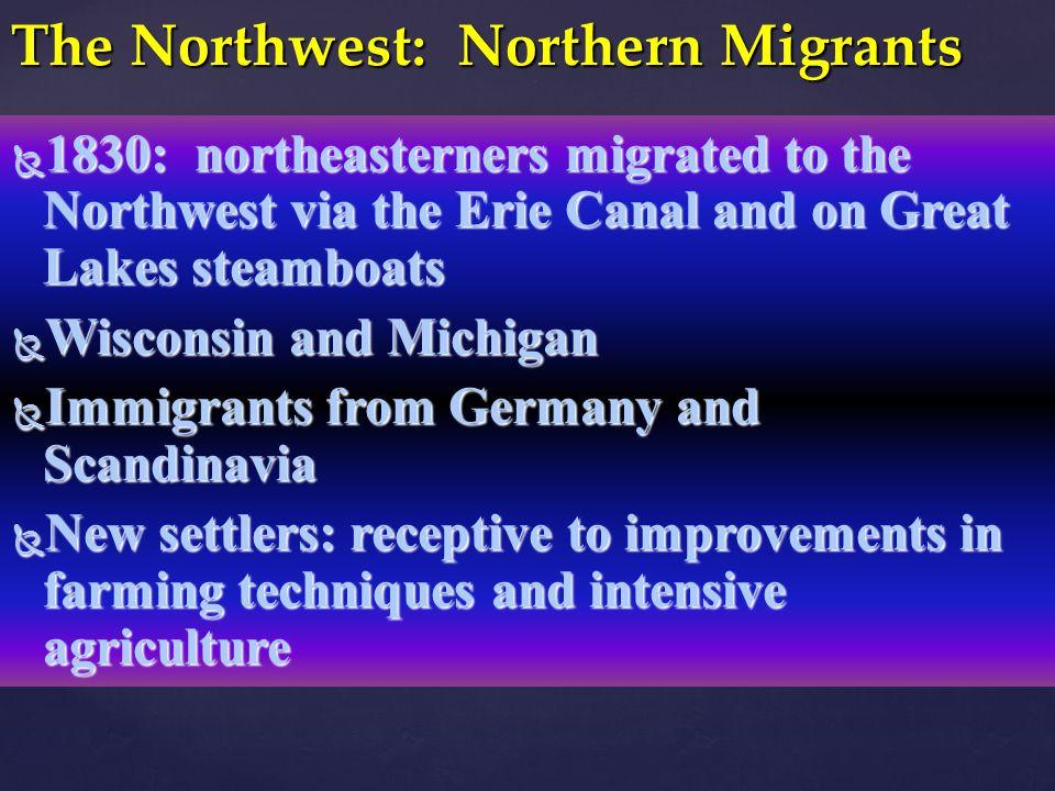 The Northwest: Northern Migrants