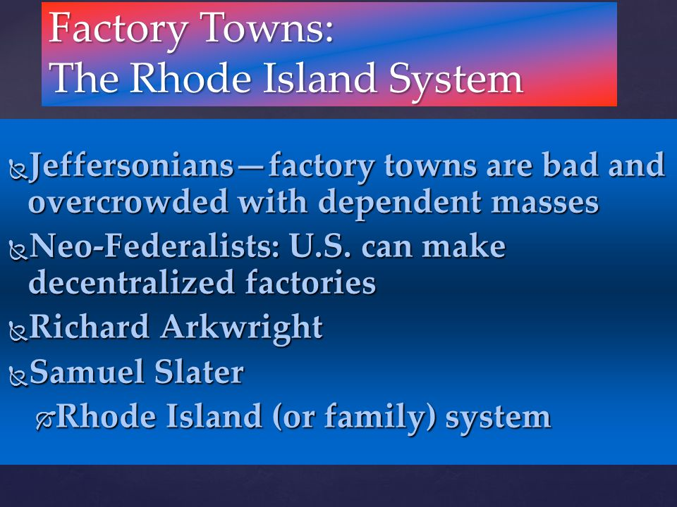 Factory Towns: The Rhode Island System