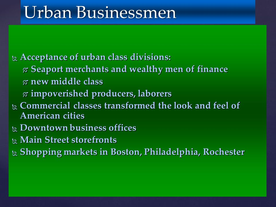 Urban Businessmen Acceptance of urban class divisions: