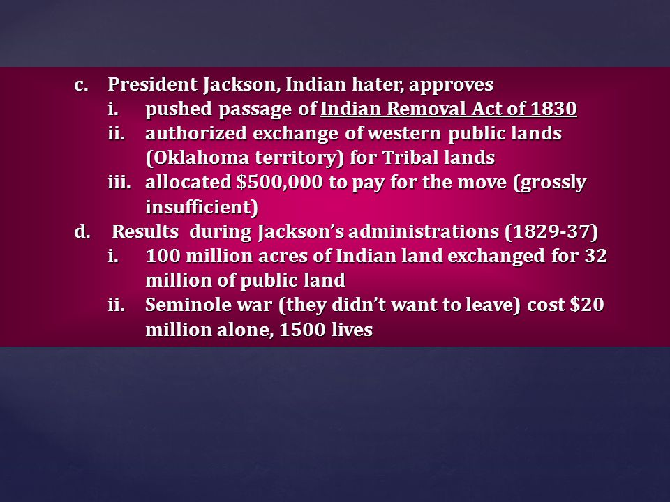 President Jackson, Indian hater, approves