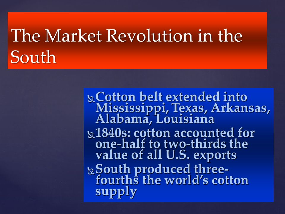 The Market Revolution in the South