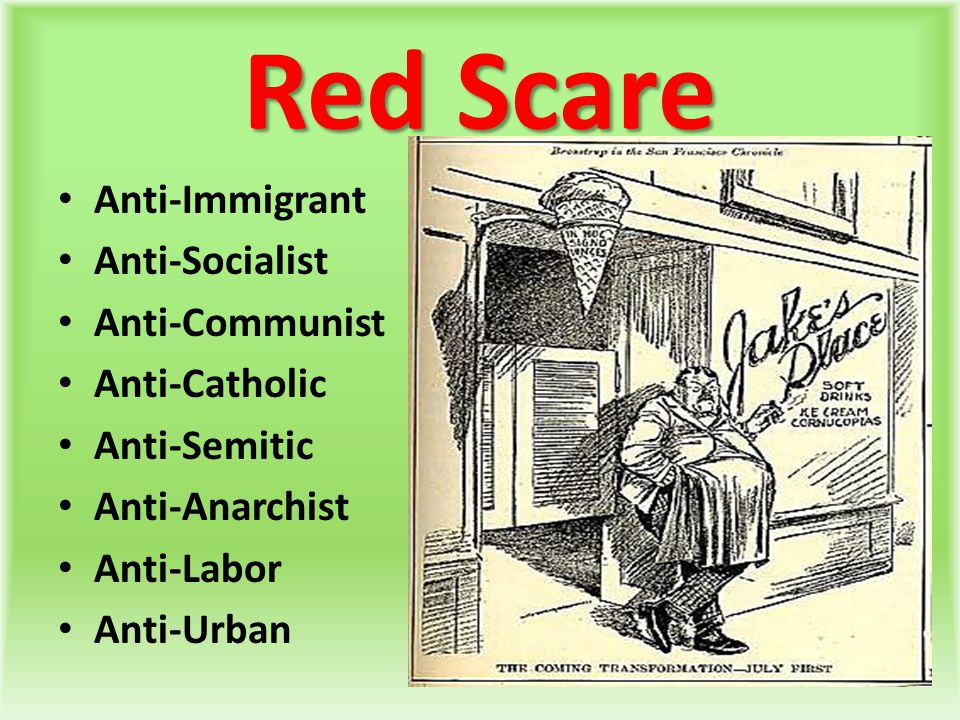 Red Scare Anti-Immigrant Anti-Socialist Anti-Communist Anti-Catholic
