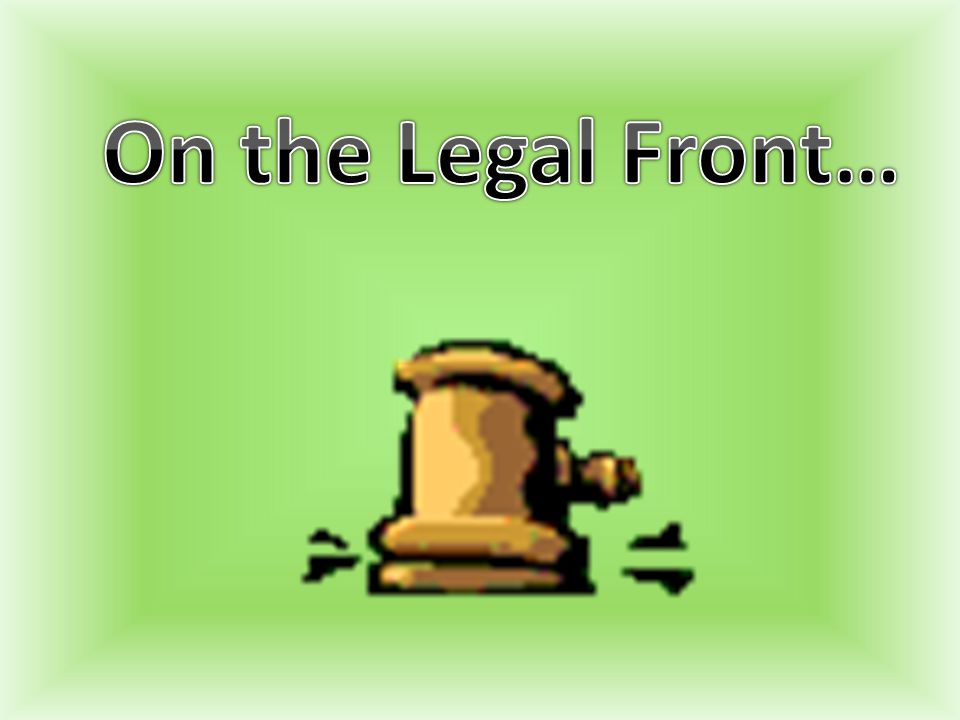 On the Legal Front…