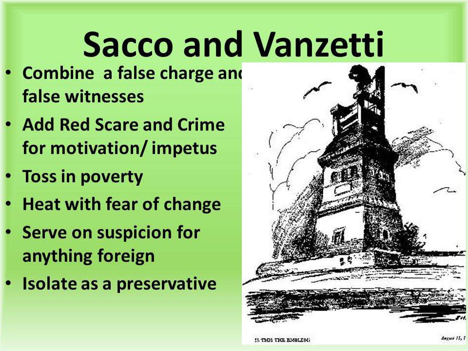 Sacco and Vanzetti Combine a false charge and false witnesses