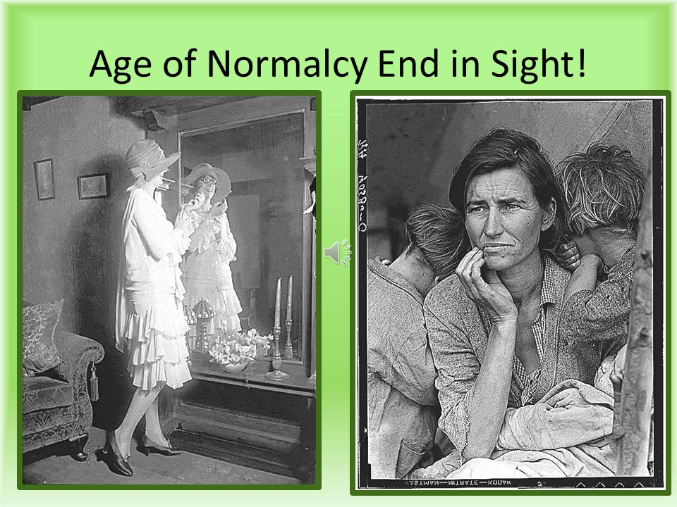 Age of Normalcy End in Sight!