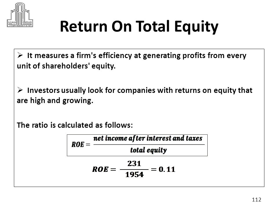 Return On Total Equity It measures a firm s efficiency at generating profits from every unit of shareholders equity.