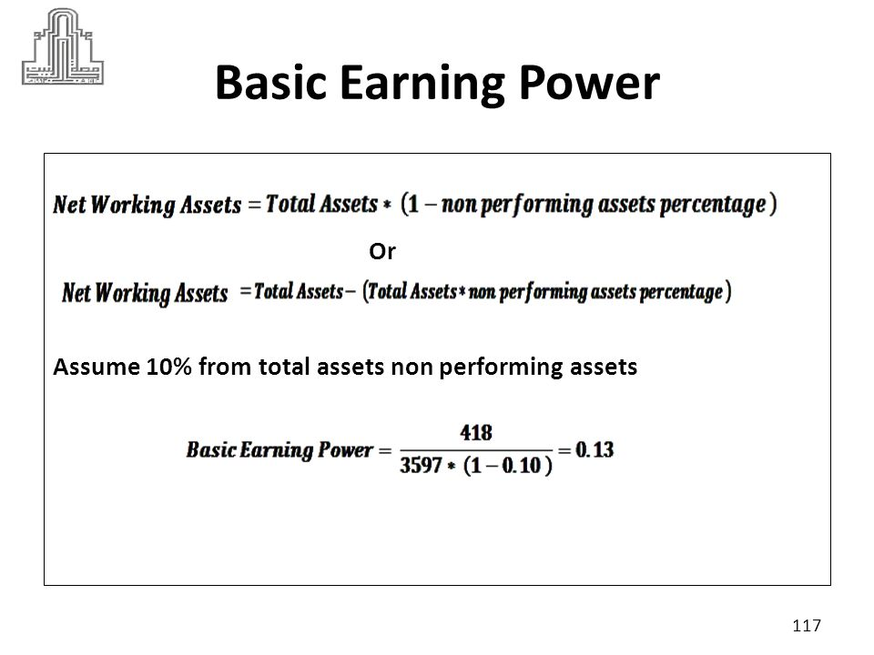 Basic Earning Power Or Assume 10% from total assets non performing assets