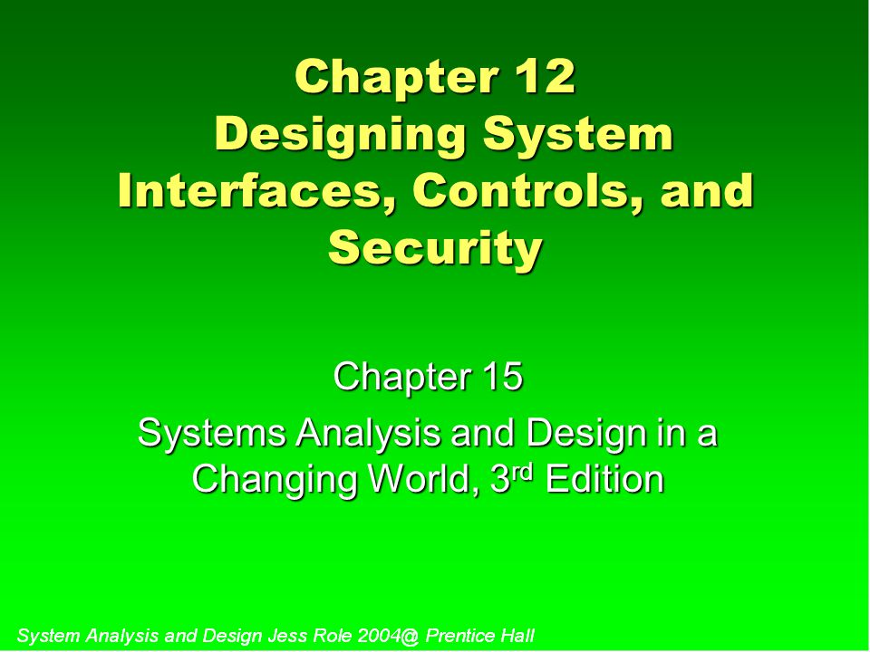 Chapter 12 Designing System Interfaces, Controls, and Security