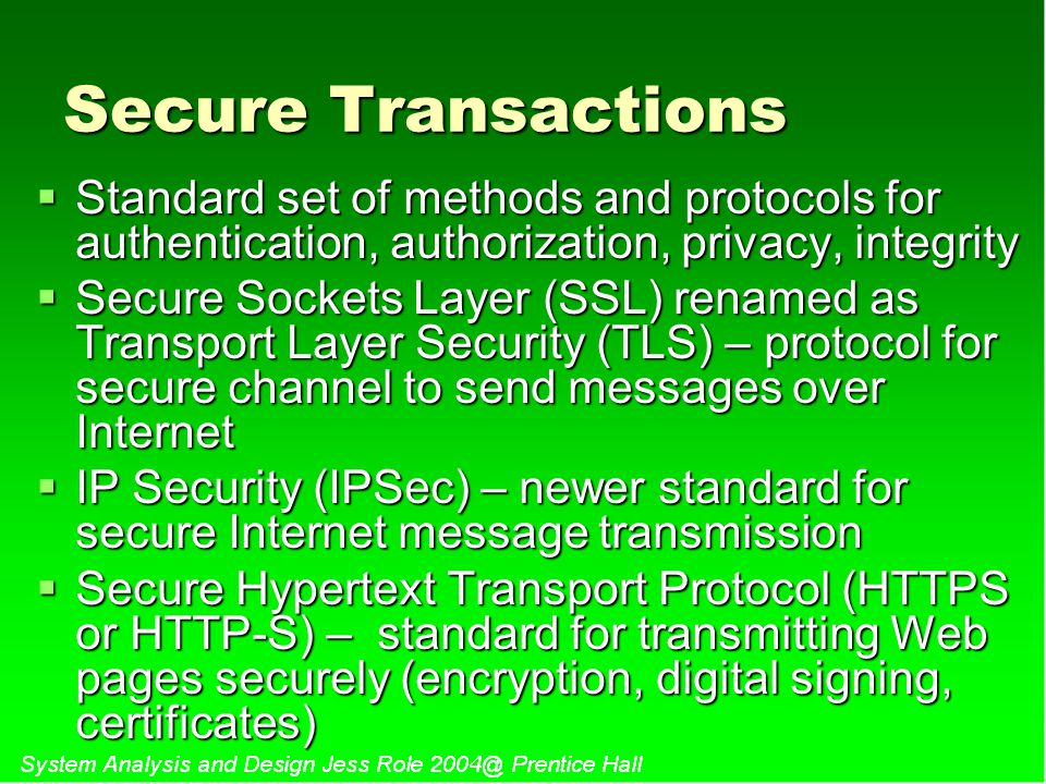 Secure Transactions Standard set of methods and protocols for authentication, authorization, privacy, integrity.