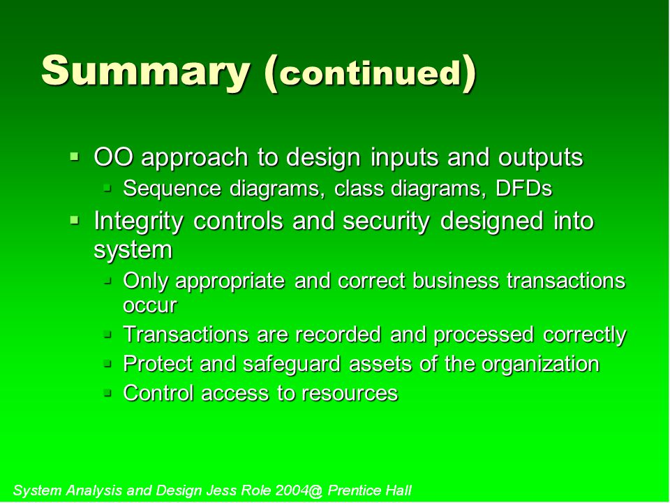 Summary (continued) OO approach to design inputs and outputs