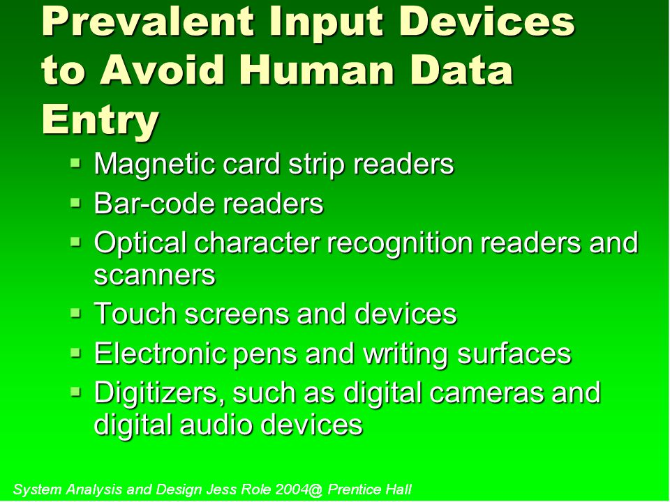 Prevalent Input Devices to Avoid Human Data Entry