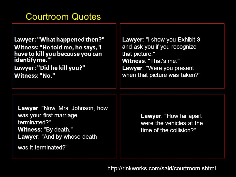 Courtroom Quotes Lawyer: What happened then