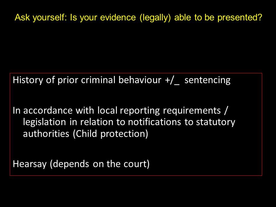 History of prior criminal behaviour +/_ sentencing