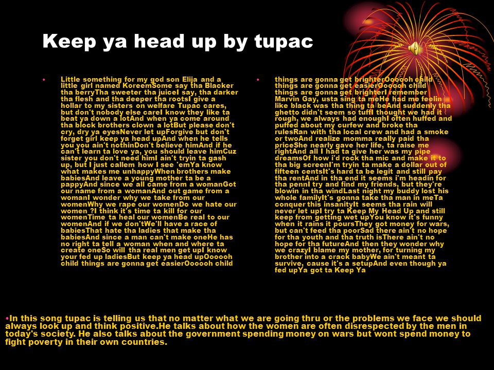 Keep ya head up by tupac