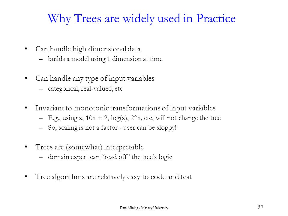 Why Trees are widely used in Practice