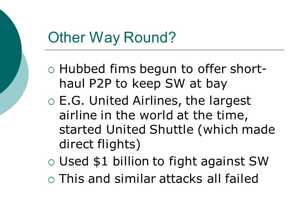 Other Way Round Hubbed fims begun to offer short-haul P2P to keep SW at bay.