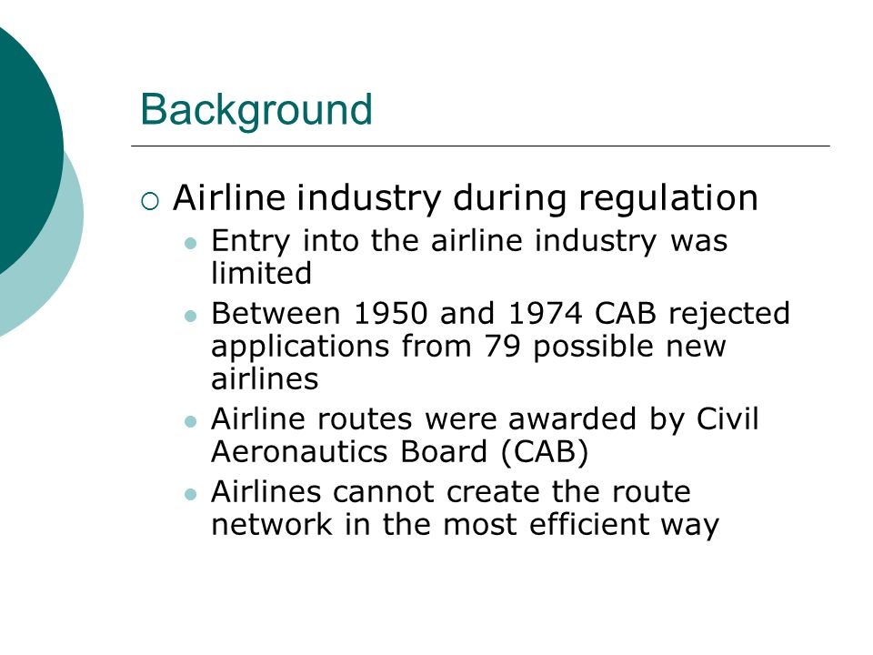 Background Airline industry during regulation