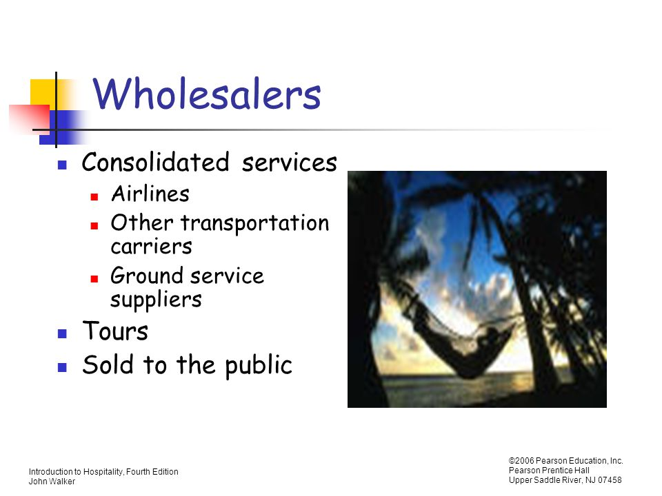 Wholesalers Consolidated services Tours Sold to the public Airlines