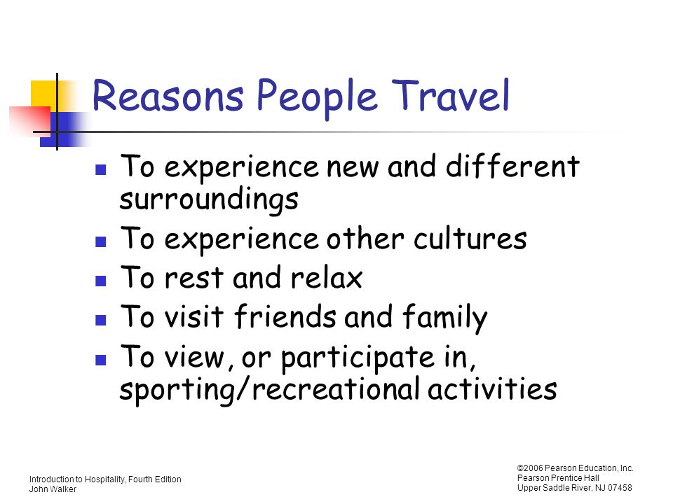 Reasons People Travel To experience new and different surroundings