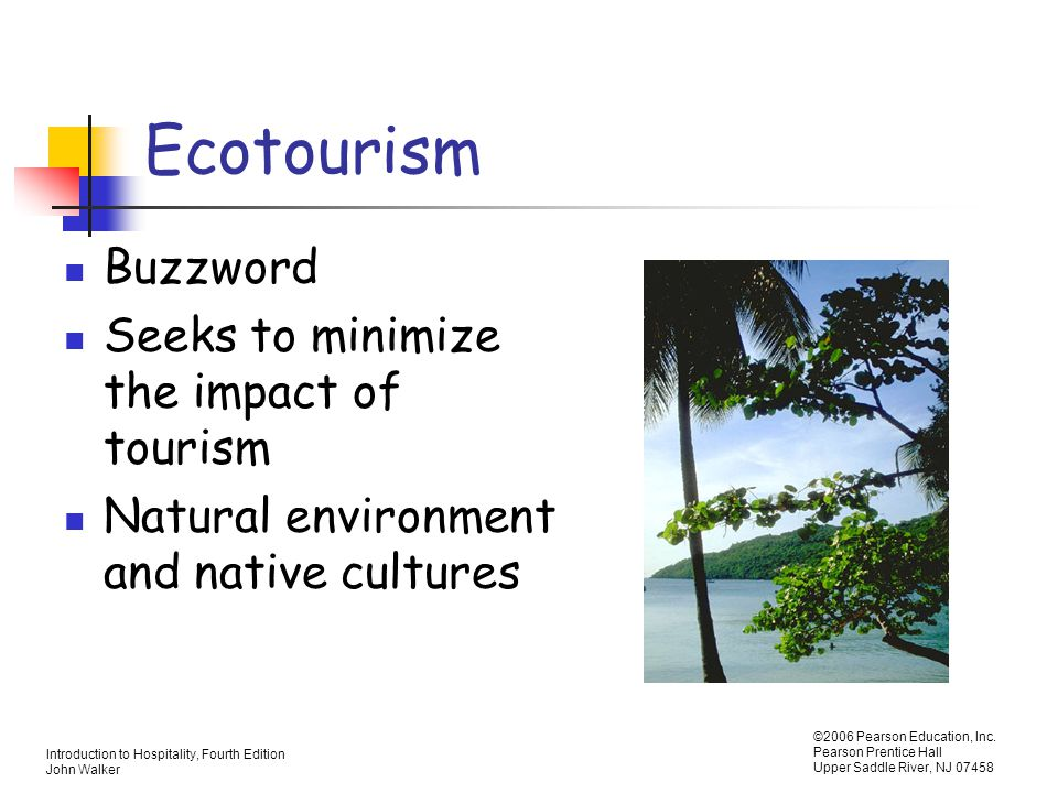 Ecotourism Buzzword Seeks to minimize the impact of tourism