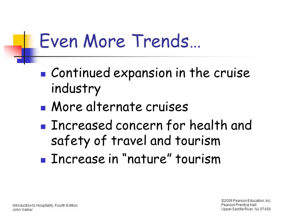 Even More Trends… Continued expansion in the cruise industry