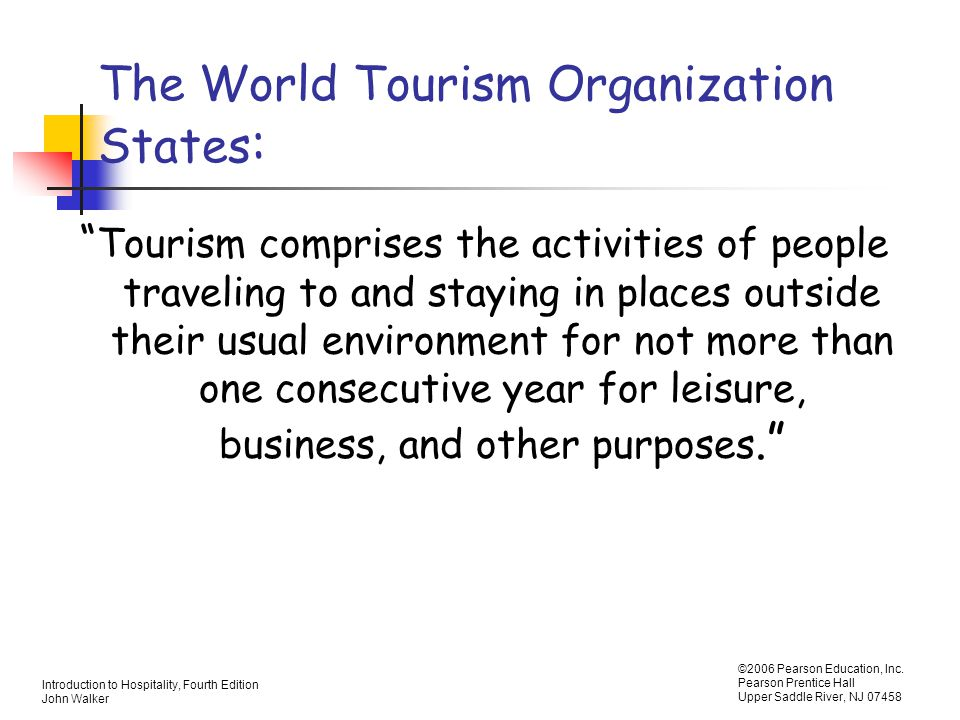 The World Tourism Organization States: