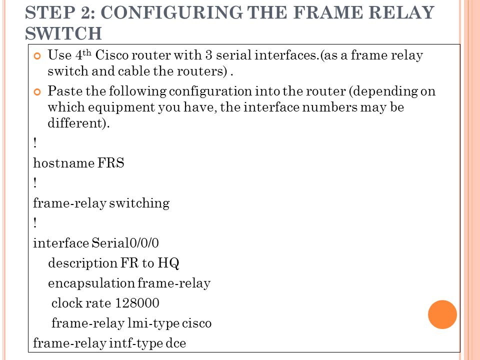 STEP 2: CONFIGURING THE FRAME RELAY SWITCH