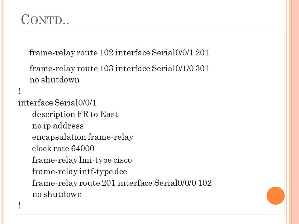 frame-relay route 102 interface Serial0/0/1 201