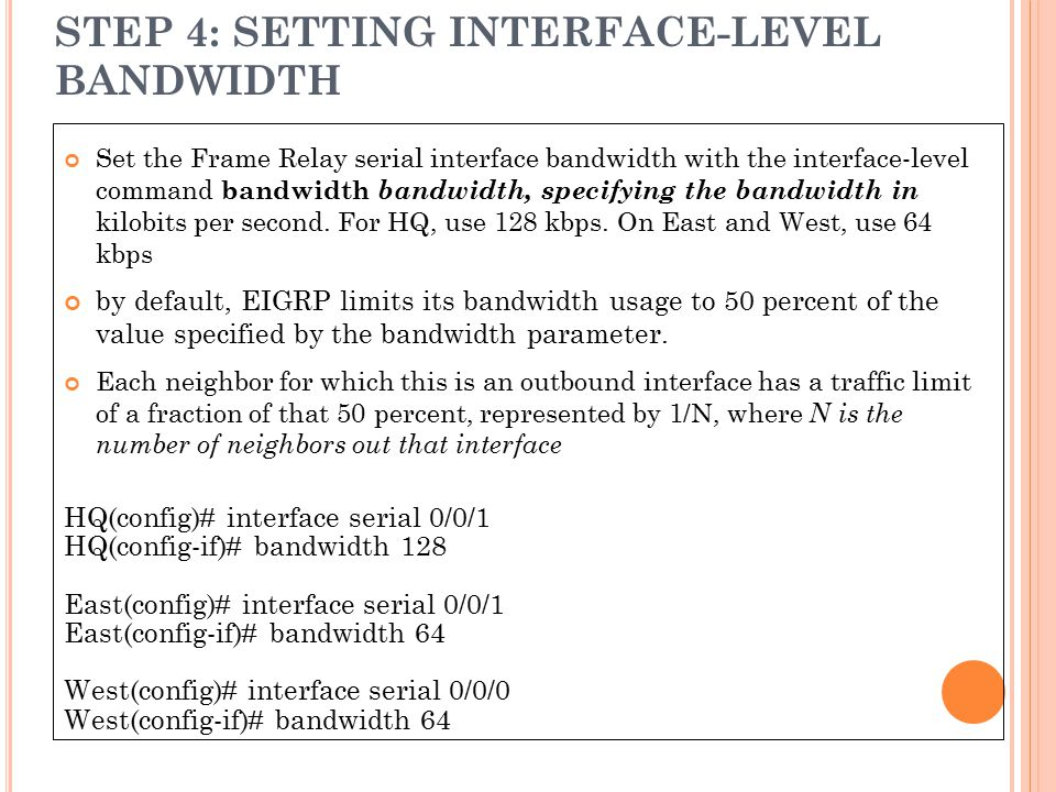 STEP 4: SETTING INTERFACE-LEVEL BANDWIDTH
