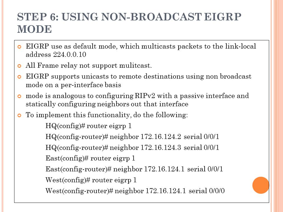 STEP 6: USING NON-BROADCAST EIGRP MODE