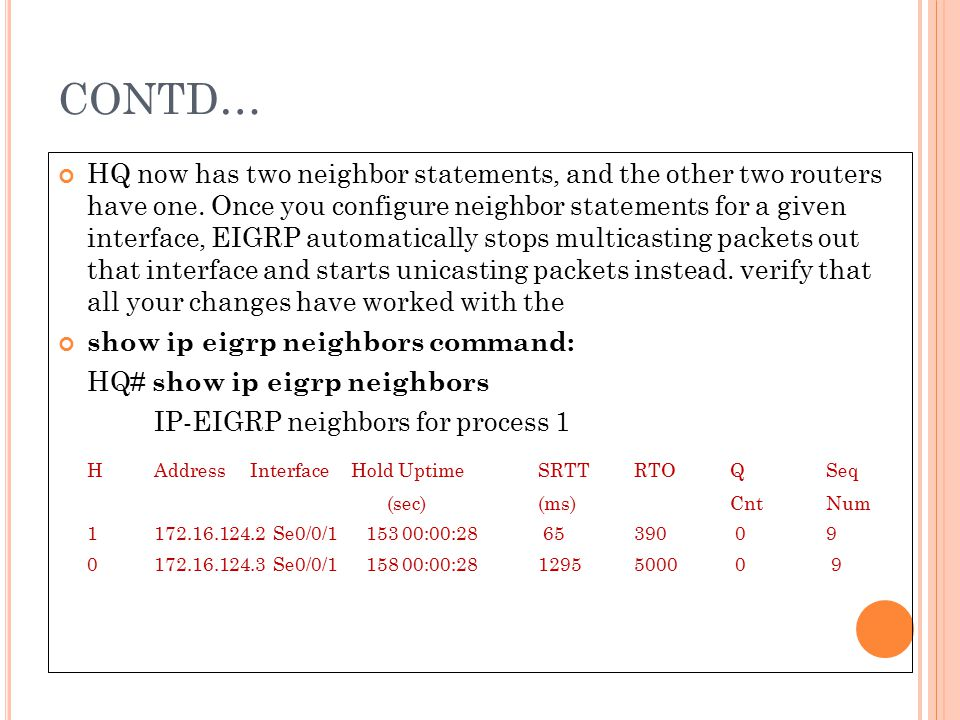 CONTD… H Address Interface Hold Uptime SRTT RTO Q Seq