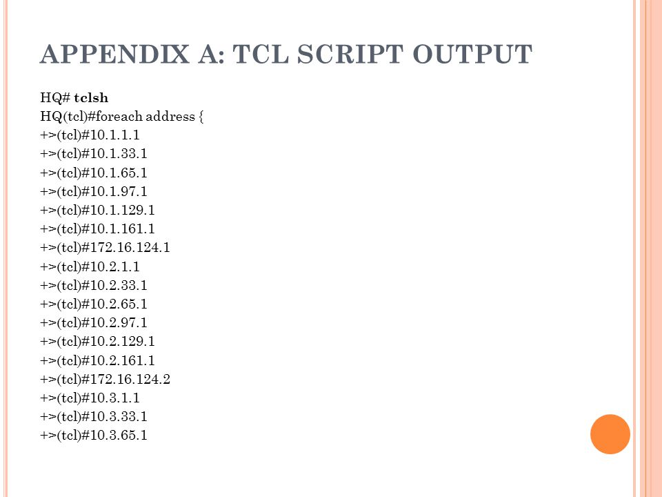 APPENDIX A: TCL SCRIPT OUTPUT