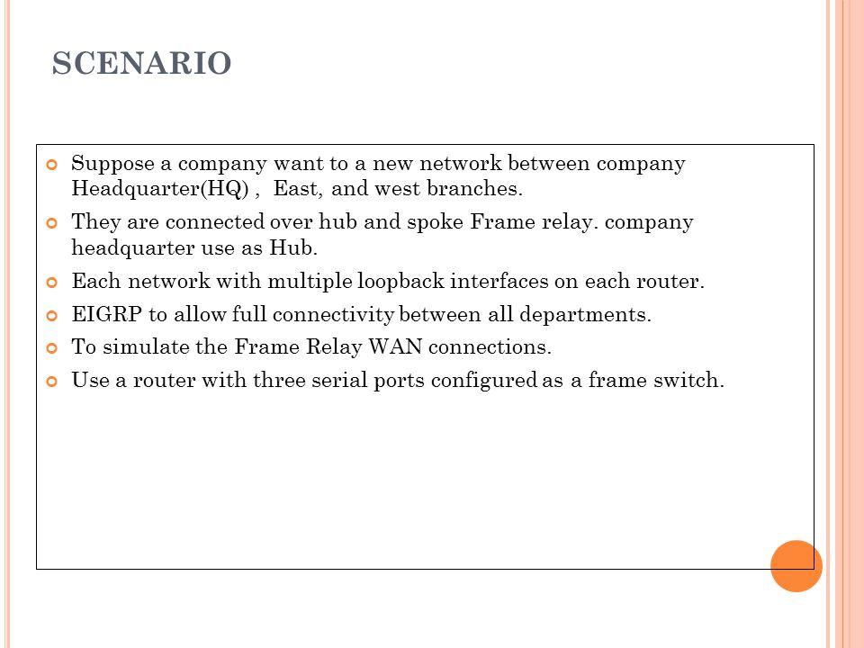 scenario Suppose a company want to a new network between company Headquarter(HQ) , East, and west branches.