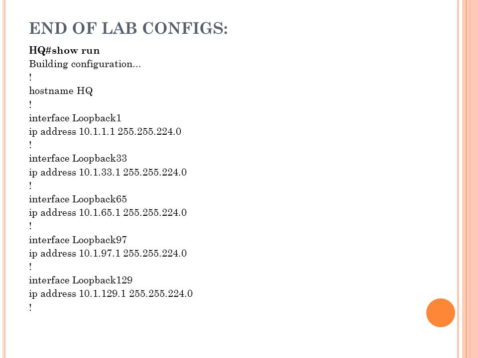 END OF LAB CONFIGS: