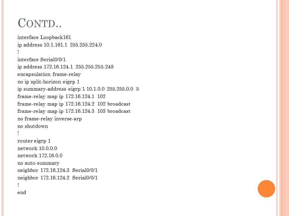 Contd.. interface Loopback161 ip address 10.1.161.1 255.255.224.0 !