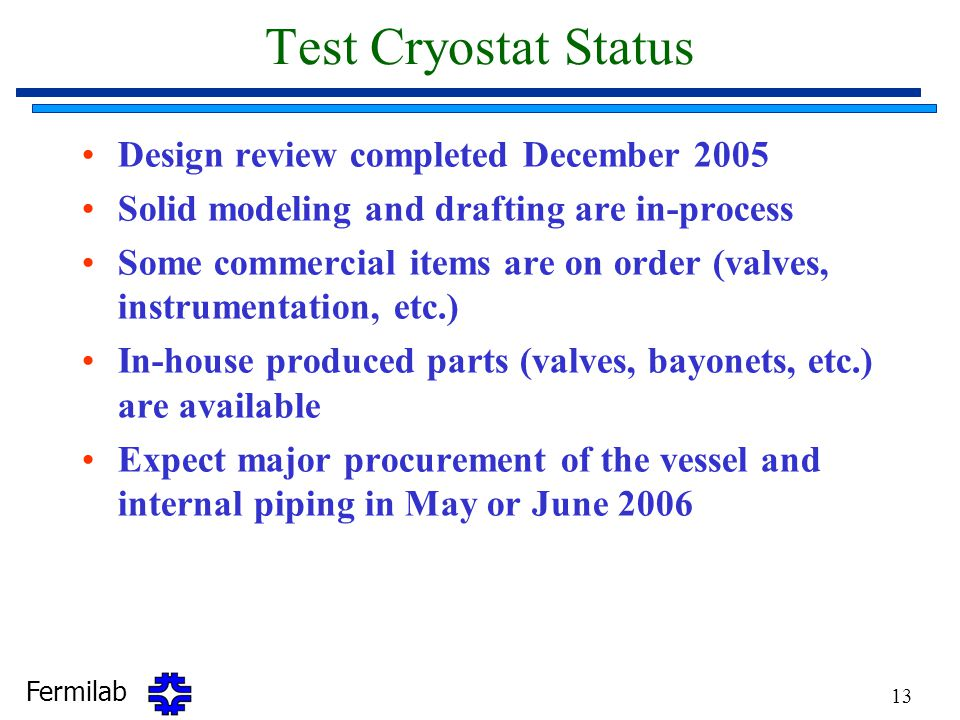 Test Cryostat Status Design review completed December 2005