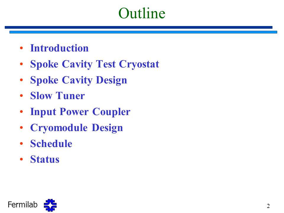 Outline Introduction Spoke Cavity Test Cryostat Spoke Cavity Design